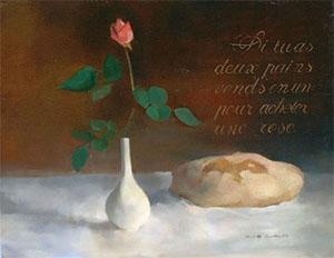 Peinture à l'huile d'une rose et d'un pain à partir du proverbe hindou 'si tu as deux pains, vends en un pour acheter une rose'